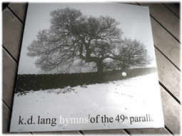 k.d.ラングの『hymns of the 49th parallel』_d0221430_11574956.jpg