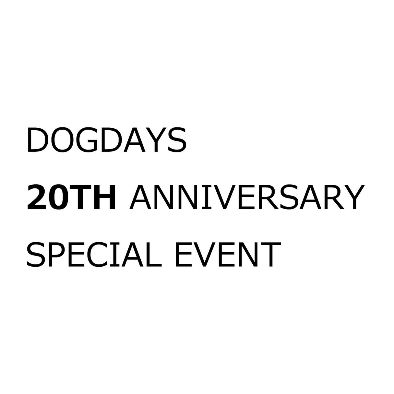 DOGDAYS 20th Anniversary Special Event._c0079892_17141483.jpg
