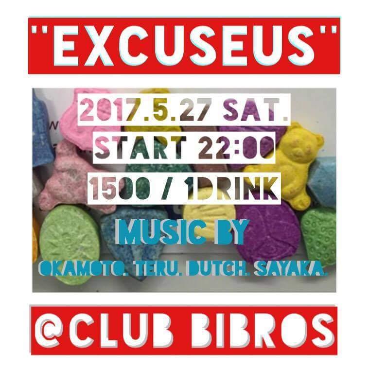 2017.05.22.SAT|-EXCUSEUS- vol.13 @clubBIBROS_f0148146_23291975.jpeg
