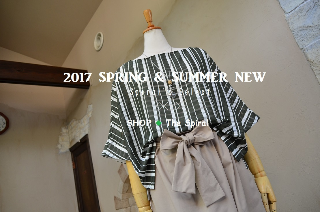 """2017 SPRING & SUMMER NEW Spiral\'s Select...6/21wed\""_d0153941_18584571.jpg"