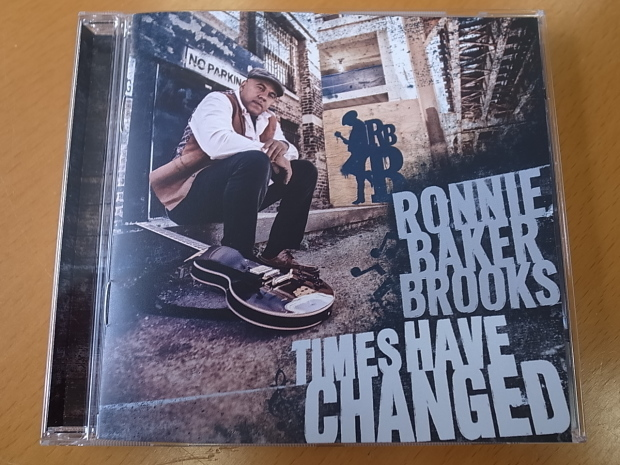 RONNIE BAKER  BROOKS/TIMES HAVE CHANGEDロニー・ベイカー・ブルックス/タイムズ・ハブ・チェンジド_f0197703_17442222.jpg