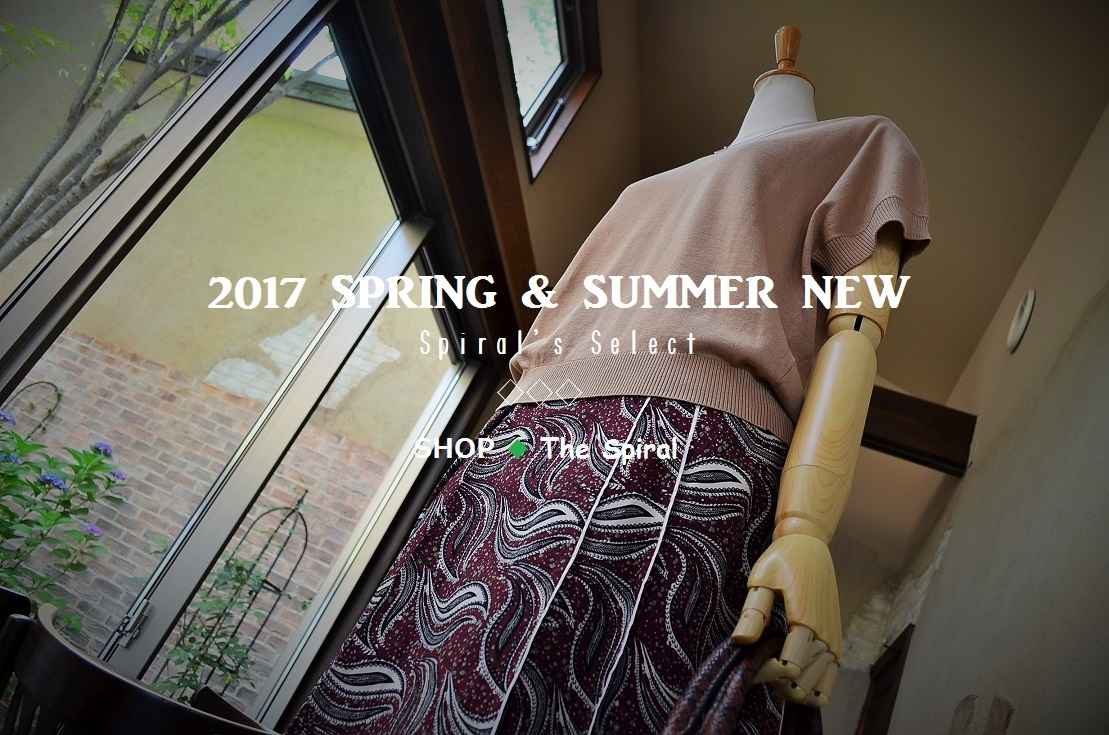"""2017 SPRING & SUMMER NEW Spiral\'s Select...6/28wed\""_d0153941_15410474.jpg"
