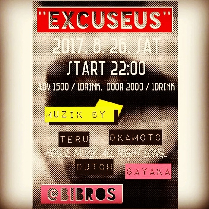 2017.08.26.SAT│EXCUSEUS vol.14 @clubBIBROS_f0148146_10400459.jpg