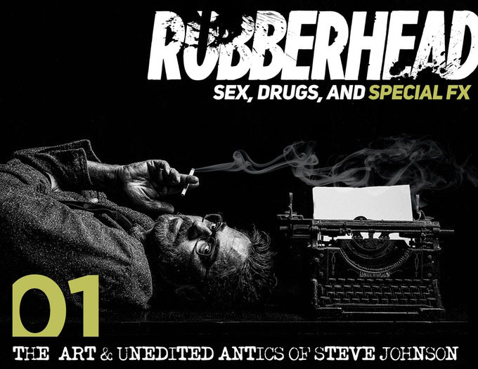 RUBBERHEAD: Sex, Drugs and Special FX by Steve Johnson_c0155077_22362322.jpg