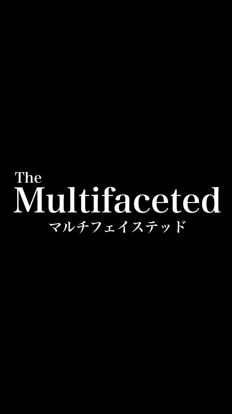 Multifaceted? - みのるの六畳半
