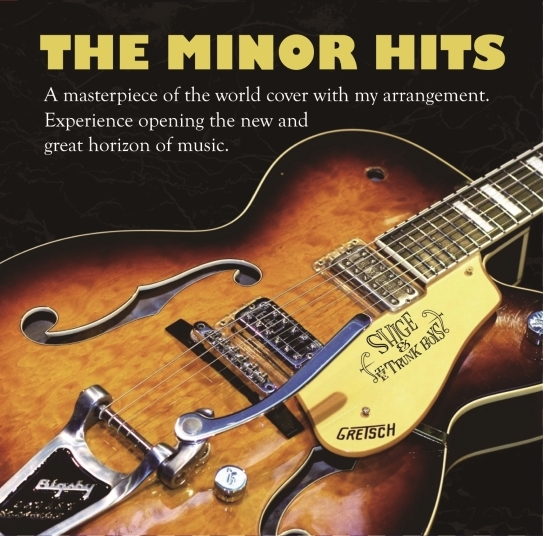 """SHIGE & THE TRUNK BOYS\"" ~COVER ALBUM\""THE MINOR HITS\""~ _b0123708_19062390.jpg"