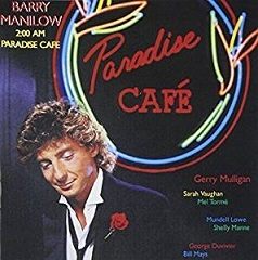 Barry Manilow 「2:00 AM Paradise Café」 (1984)_c0048418_08465676.jpg