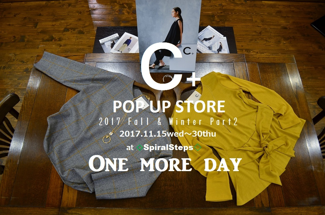 """""""2017 Winter C+ POP UP STORE~One More Day...11/29wed\""""_d0153941_16594570.jpg"""