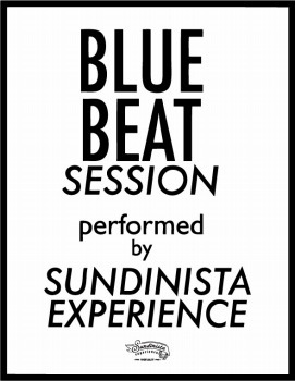 "SUNDINISTA EXPERIENCE  & ""BLUE BEAT Stay with MARIA\""_d0100143_21234924.jpg"