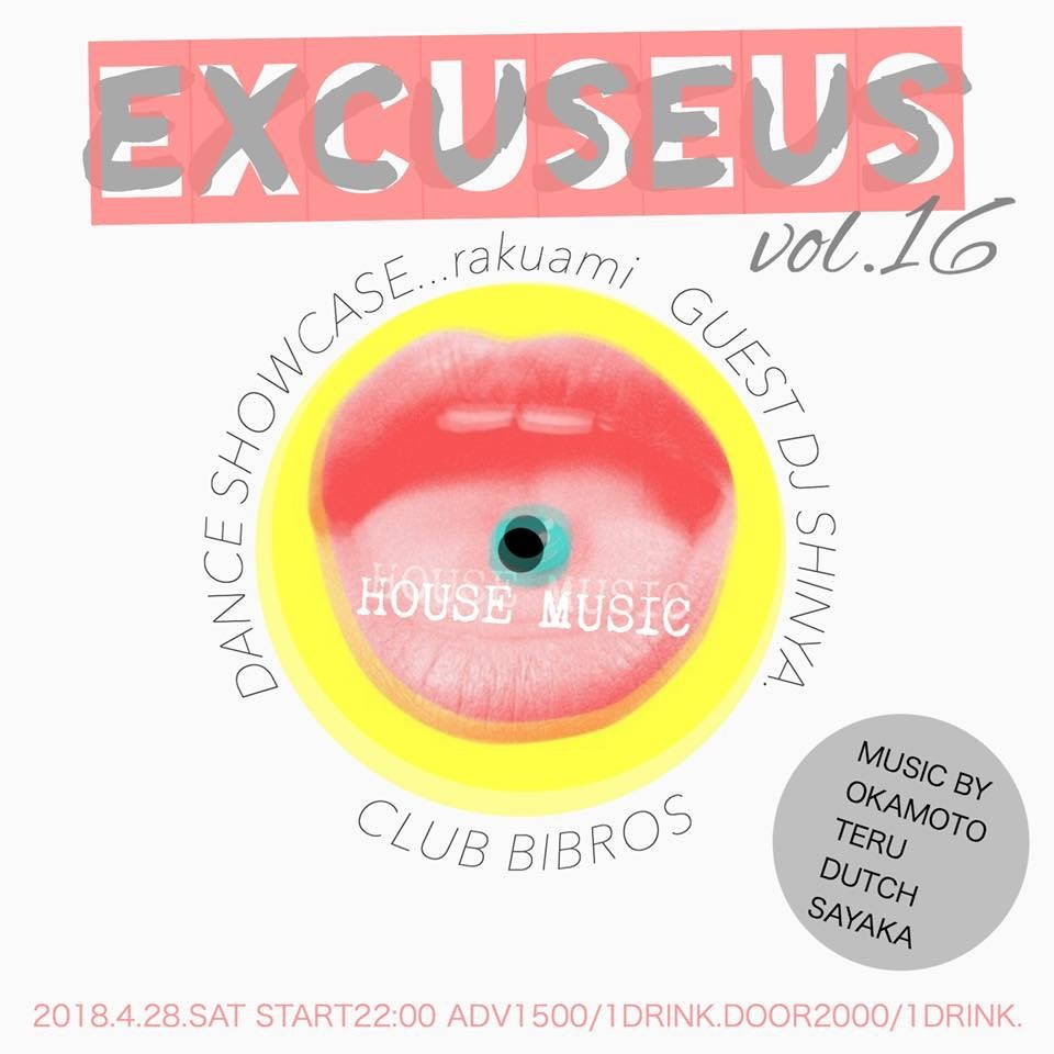 2018.04.28.SAT - EXCUSEUS - vol.16 @clubBIBROS_f0148146_20294435.jpeg