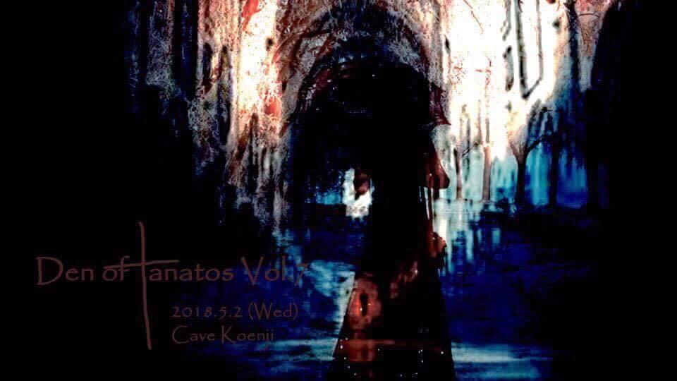 5/2 Den of Tanatos vol.7@Koenji Cave_c0311698_11545620.jpg