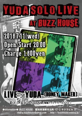 YUDA (HONEY MAKER)  SOLO LIVE at BUZZ HOUSE_b0123708_20345732.jpg