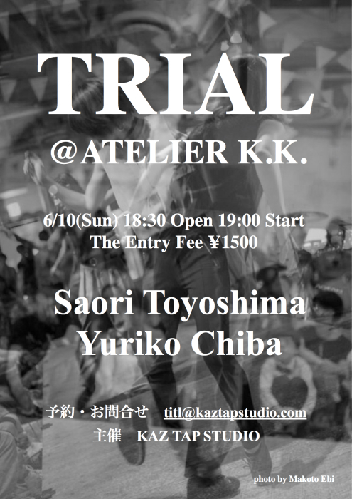 KAZ TAP STUDIO presents 【TRIAL&JAM SESSION】 @Atelier K.K._f0137346_10360179.jpg