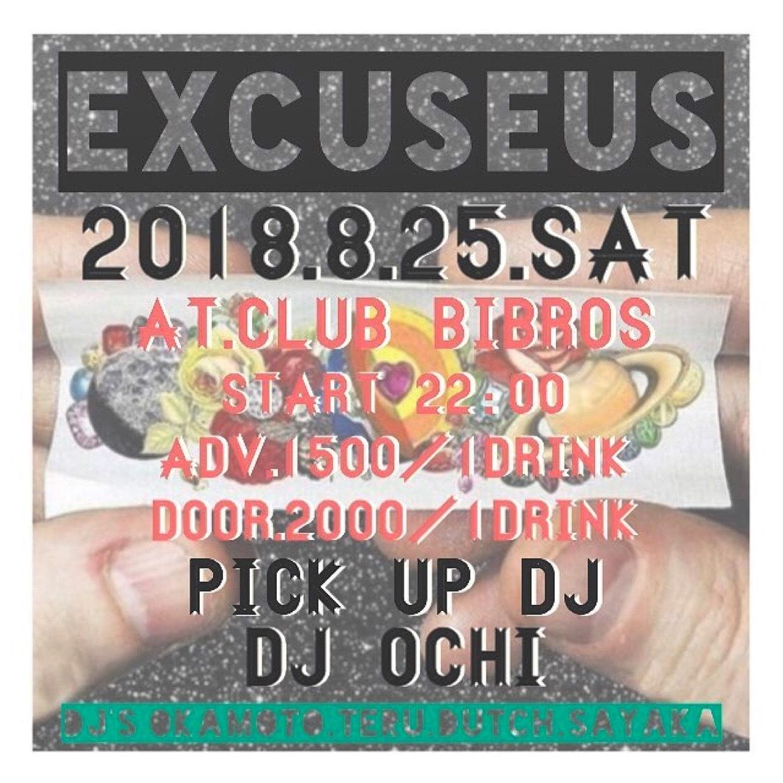 2018.08.25.SAT|- EXCUSEUS - vol.17 @club BIBROS_f0148146_19062302.jpeg