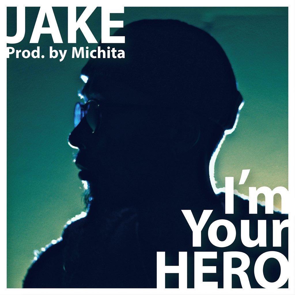 JAKE「I\'m Your HERO - Single」_e0115904_21383493.jpg