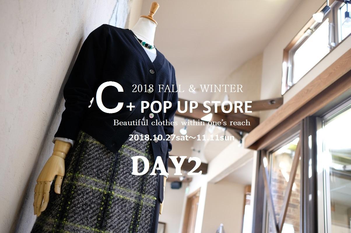 """""""2018 FALL & WINTER C+ POP UP STORE Day2!...10/28sun\""""_d0153941_16360747.jpg"""