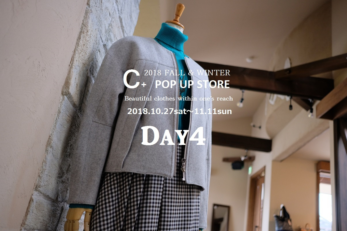 """2018 FALL & WINTER C+ POP UP STORE Day4!...10/31wed\""_d0153941_16464779.jpg"