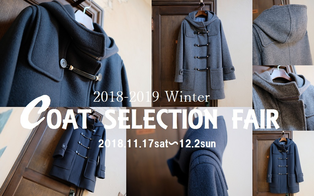 """2018-2019 Winter COAT SELECTION FAIR~本日スタート!""...11/17sat\""_d0153941_18530836.jpg"