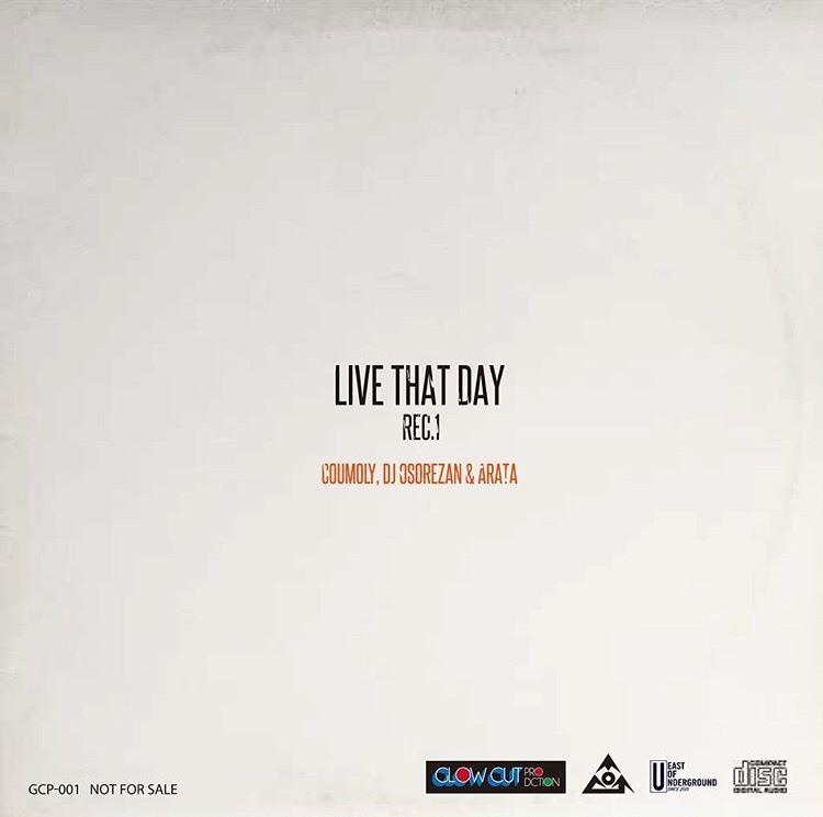 LIVE THAT DAY REC.1  / COUMOLY,  DJ OSOREZAN & ARATA_e0115904_23011723.jpg