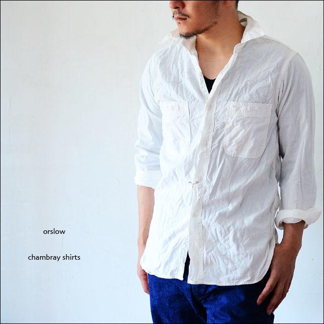 orslow [オアスロウ] CHAMBRAY SHIRTS WHITE [01-8070-69] シャンブレーシャツ ホワイト 白 MEN\'S_f0051306_17172037.jpg