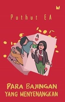新刊:Para Bajingan yang Menyenangkan  ( Puthut EA著)  インドネシア語 小説_a0054926_14263969.jpg