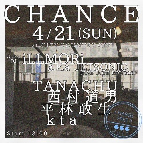 4/21 (SUN) 「CHANCE」@下北沢 City Country City_e0153779_16500599.jpeg