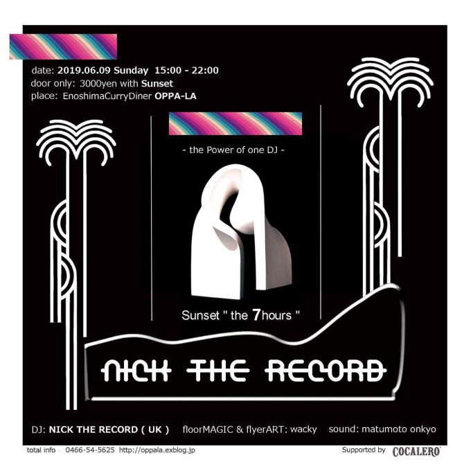 """NICK THE RECORD 今年も江の島CurryDiner OPPA-LA ニックが愛するオッパーラでSunset \"""" the 7hours \""""を 6月9日Sunに開催です!!!_d0106911_00542090.jpg"""