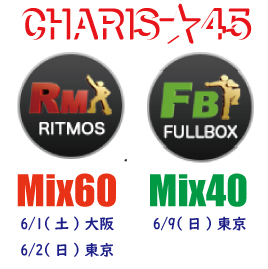 CHARIS★45 RITMOS Mix60&FULLBOX Mix40 チケット販売中♪_f0176043_10421231.jpg