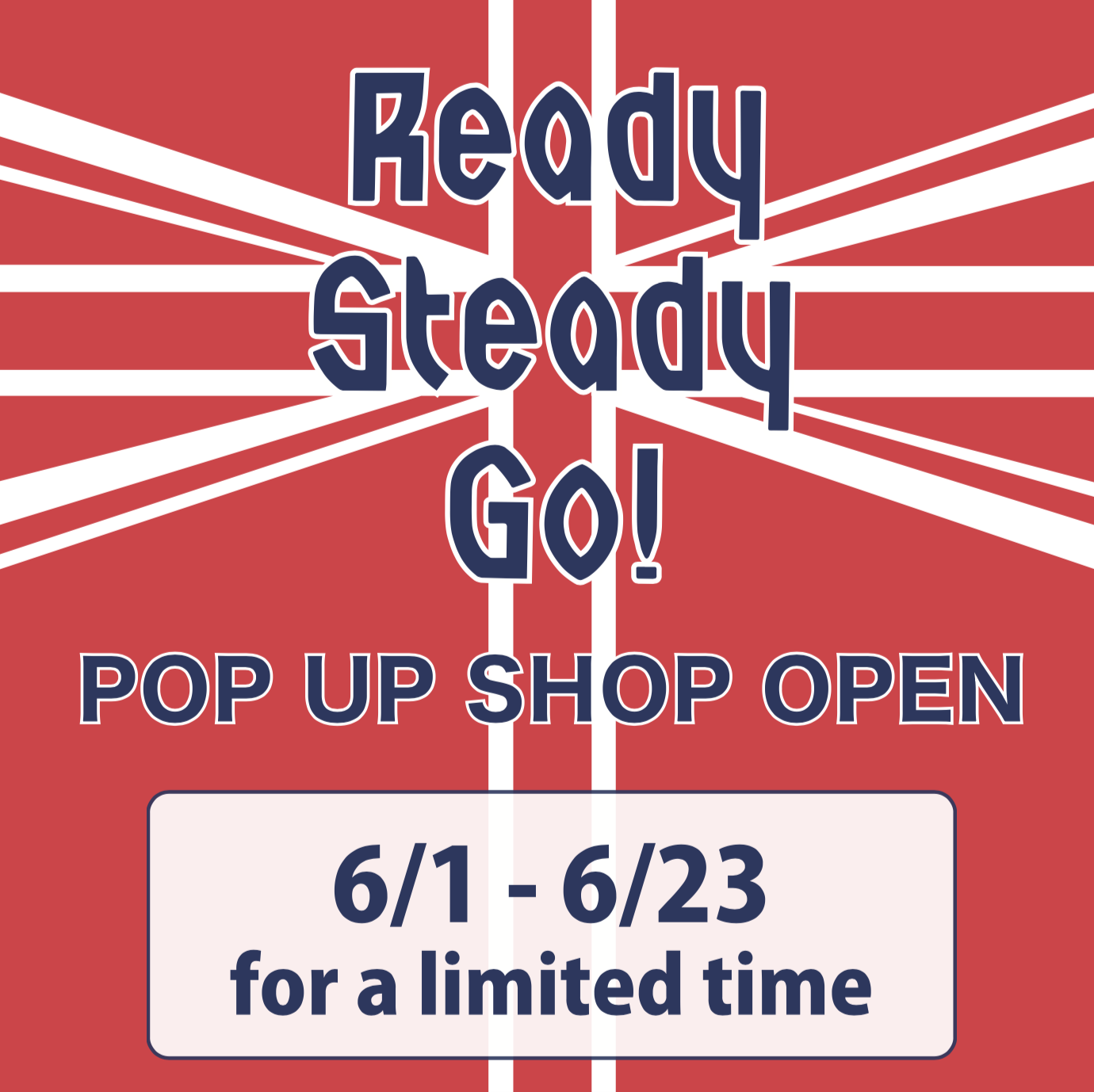 100年ぶりの更新は「Ready Steady Go! POPUP SHOP」_b0132530_18505581.png