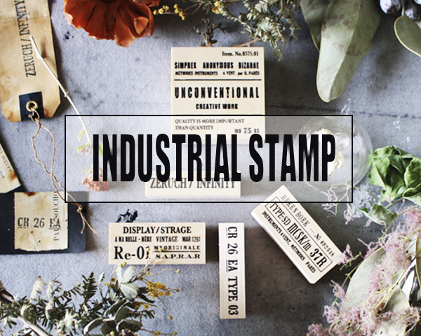 「INDUSTRIAL STAMP」発売のお知らせ_d0351435_15465262.jpg