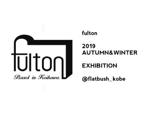 【fulton】2019AUTUMN&WINTER  EXHIBITION  @flatbush_kobe_d0227059_05491043.jpg