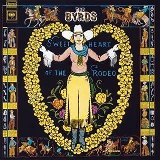 名盤レビュー/ザ・バーズ  The Byrads その6 『ロデオの恋人』 - Sweetheart Of The Rodeo (1968年)_b0177242_08334966.jpg