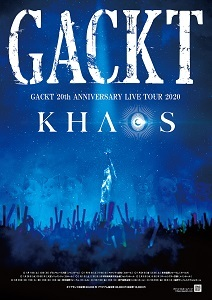 「GACKT 20th ANNIVERSARY LIVE TOUR 2020 KHAOS」詳細が決定!_c0036138_22055292.jpg