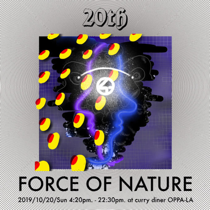 FORCE OF  NATURE 結成20th Anniversary Party feat YOUR SONG IS GOOD at OPPA-LA 10月20日 Sun_d0106911_14355279.jpg