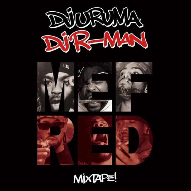 DJ URUMA&R-MAN / MEFRED MIX CD!!!!_a0221253_20512736.jpg