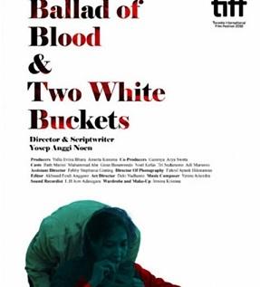 祝・インドネシアの映画:Ballad of Blood and Two White Buckets (監督:YOSEP ANGGI NOEN )@SEASHORTS AWARD_a0054926_21212709.jpg