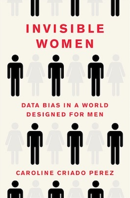 Invisible Women: Data Bias in a World Designed for Men:男性中心の社会で見えない女性_b0087556_22465203.jpg