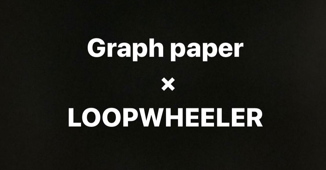 Graphpaper × LOOPWHEELER 10.12(Sat.) Release!!_c0079892_19332821.jpg