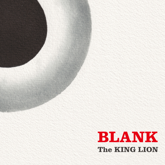 "The KING LION 20周年記念フルCDアルバム""BLANK\"" & \""New 7inch 2titles\"" 2019/11/27 Release!_e0314002_15460486.jpg"