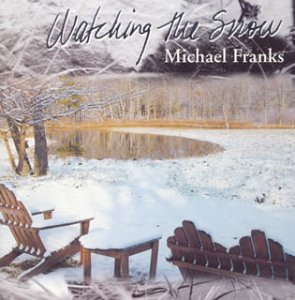 Michael Franks「Watching the Snow」 (2003)_c0048418_19305814.jpg