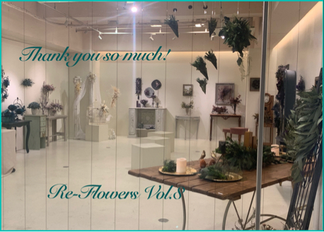 Re-Flowers Vol.8  終了しました!_d0126721_00141486.jpg