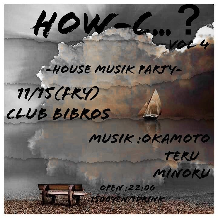 "2019.11.15.FRI|""HOW-C...?\"" vol.4 @ClubBIBROS_f0148146_09213608.jpeg"