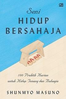 新刊:Seni Hidup Bersahaja (枡野俊明著 「禅、シンプル生活のすすめ」)インドネシア語_a0054926_11062833.jpg