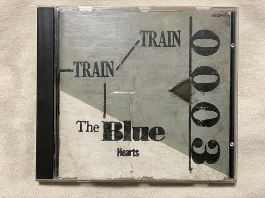 "THE BLUE HEARTS ""TRAIN-TRAIN"" ~マルハチ私的名盤百選その99~_e0052576_01244095.jpeg"