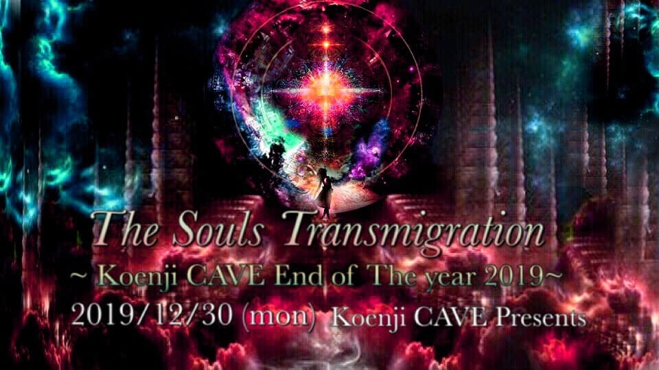 12/30《The Souls Transmigration~ Koenji Cave End of Year 2019~》@Koenji Cave_c0311698_22114242.jpg