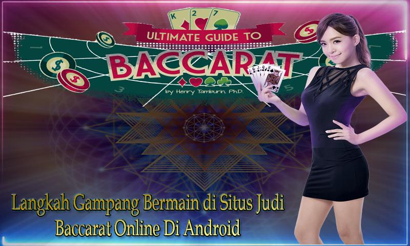 Langkah Gampang Bermain di Situs Judi Baccarat Online Di Android_a0393698_11181012.jpg
