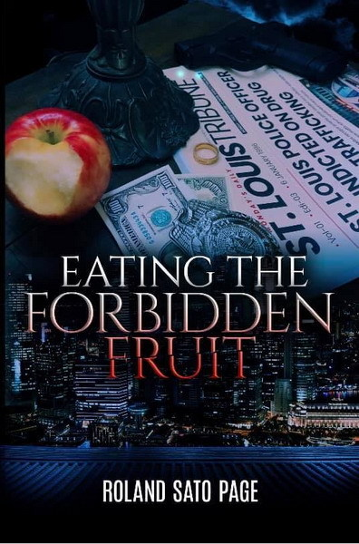 """New Novel \""""Eating the Forbidden Fruit\"""", A True Confession of a Convicted Cop_a0381117_13585030.jpg"""