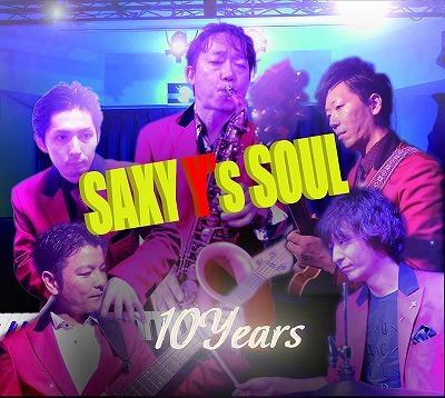 Saxy Y's Soul / 10 Years_f0000652_22275861.jpg