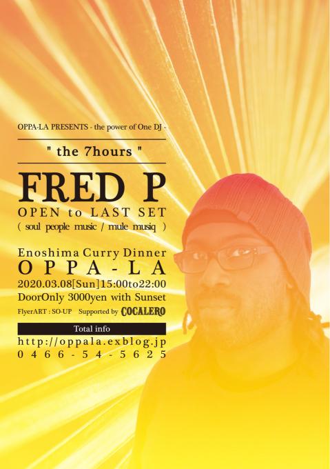 USアンダーグラウンドhouseのヒーロー!【 Fred P 】 日本初披露となるOPEN-LAST SETをサンセットパーティーで開催!3月8日SUN at OPPA-LAです!!!_d0106911_20424732.jpg