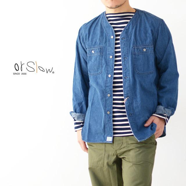 orslow [オアスロウ] M NO COLLAR SHIRTE [01-8073-95] ノーカラーシャツ・デニムシャツ・デニムジャケット・MEN\'S _f0051306_15393308.jpg